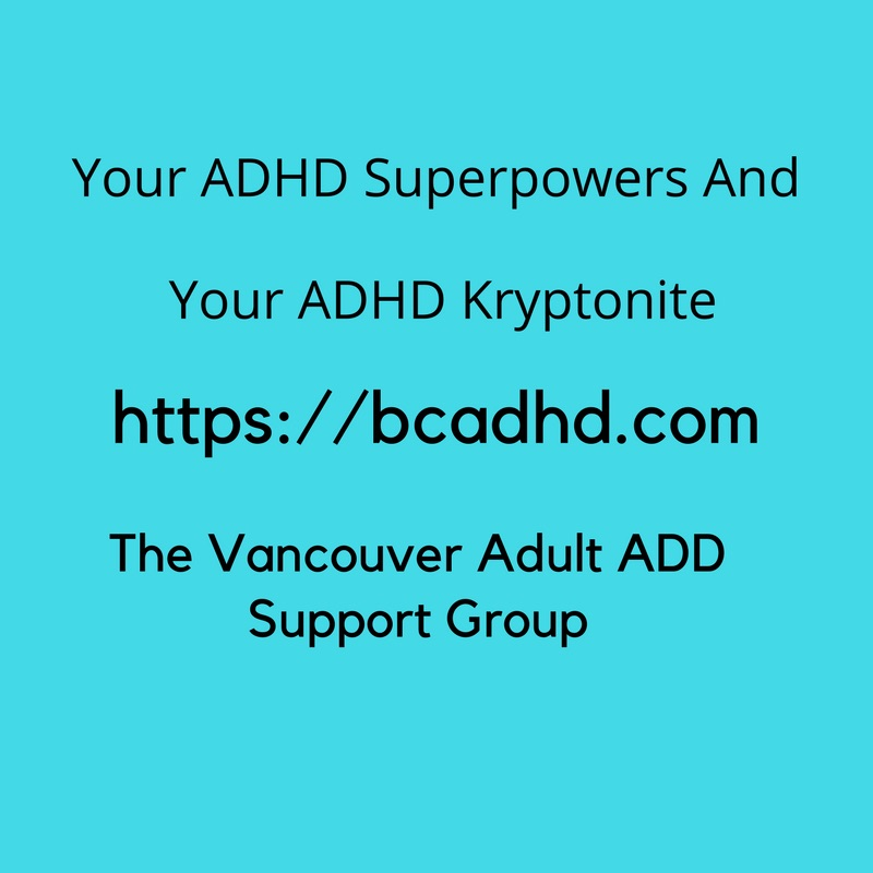 Your ADHD Superpowers And Your ADHD Kryptonite